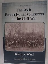 The 96th Pennsylvania Volunteers in the Civil War by David A. Ward (2018, Paperb