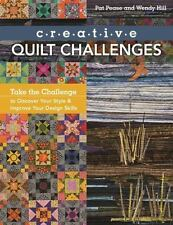 Creative Quilt Challenges : Take the Challenge to Discover Your Style and...