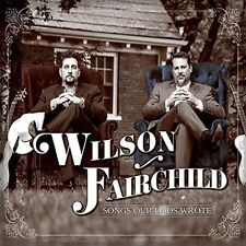Wilson Fairchild - Songs Our Dads Wrote [New CD] Digipack Packaging