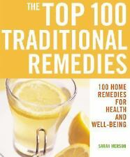 The Top 100 Traditional Remedies: 100 Home Remedies for Health and Well-Being (T