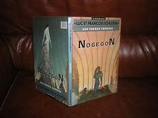 LES TERRES CREUSES N°3 NOGEGON - SCHUITEN - EDITION ORIGINALE JANVIER 1990