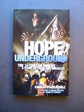 Hope Underground: The 34 Chilean Miners A Story Of Faith And Miracles by Carlos