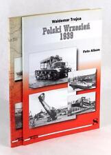 INVASION OF POLAND 2002 POLSKI WRZESIEN 1939 FOTO ALBUM I & II WALDEMAR TROJCA