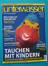Unterwasser Juli/2017 Das Tauchmagazin ungelesen 1A abs. TOP