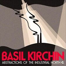 BASIL KIRCHIN - Abstractions Of Industrial North - CD Album