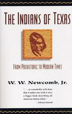 The Indians of Texas: From Prehistoric to Modern Times W. W. Newcomb Jr. Paperb