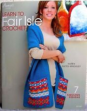 """Learn to Fair Isle Crochet"" 7 Fabulous Designs: Crochet Instruction Book"