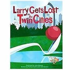 Larry Gets Lost: Larry Gets Lost in the Twin Cities by John Skewes and...