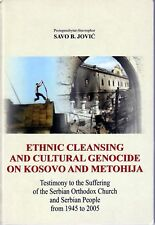 ETHNIC CLEANSING AND CULTURAL GENOCIDE ON KOSOVO AND METOHIJA