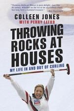 Throwing Rocks at Houses: My Life in and out of Curling, Lefko, Perry, Jones, Co