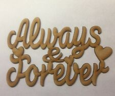 Wooden plaque Always and Forever Sign Laser Cut Craft Shape 3mm thick Mdf Blank