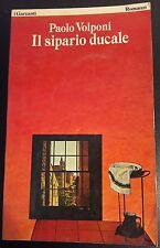 LIBRO PAOLO VOLPONI - IL SIPARIO DUCALE - GARZANTI 1979