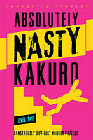 Absolutely Nasty (R) Kakuro Level Two by Conceptis Puzzles (Paperback book, 2013