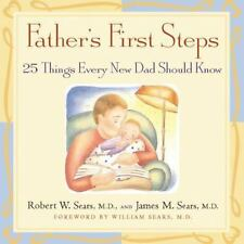 Father's First Steps: 25 Things Every New Dad Should Know