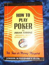 HOW TO PLAY POKER by JULIAN STRONG * W FOULSHAM & CO * UK POST £3.25* PAPERBACK