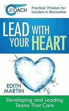 The Rec Coach: The Rec Coach's Lead with Your HEART : Developing and Leading...