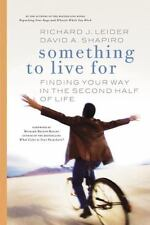 Something to Live for: Finding Your Way in the Second Half of Life (Paperback or