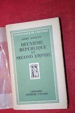 DEUXIEME REPUBLIQUE ET SECOND EMPIRE par ADRIEN DANSETTE  éd. A. FAYARD 1942