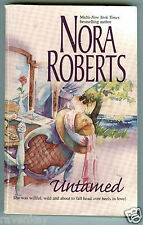 Nora Roberts  UNTAMED  (2003 Silhouette pb)  Contemporary Romance  COMBINED SHIP