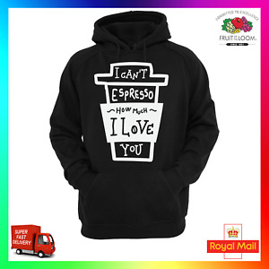I Cant Espresso How Much I Love You Hoody Hoodie Funny Slay Hipster Caffeine