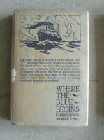 Vintage 1922 First Edition Book Where the Blue Begins by Christopher Morley