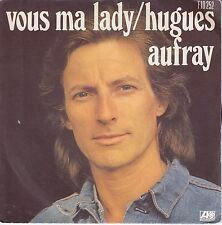 45 T HUGUES AUFRAY *VOUS MA LADY* & *ADIEU*