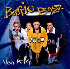 Barrio Boyzz : Ven a Mi CD