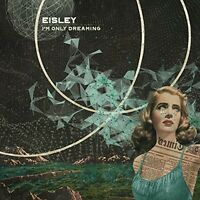 Eisley - I'm Only Dreaming [New CD]