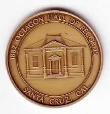 # 7689C      SANTA CRUZ,  CA.   BRONZE    MEDAL,  OCTAGON  HALL OF RECORDS