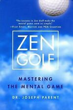 NEW Zen Golf : Mastering the Mental Game by Parent, Joseph. Hardcover