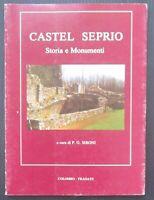 1987 CASTEL SERPIO Storia Monumenti Sironi Colombo Castelseprio Longobardi