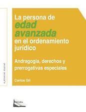 La Persona de Edad Avanzada en el Ordenamiento Jurídico : Andragogía,...