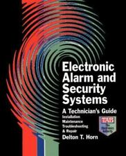 Electronic Alarm and Security Systems : A Technician's Guide by Delton T....