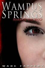 Wampus Springs : Mark of the Wolf by Wade Faubert (2012, Paperback)