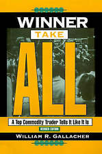 Winner Take All: A Top Commodity Trader Tells it Like it is by William R....