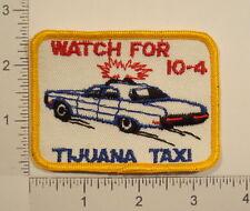 Vintage 1970s WATCH FOR TIJUANA TAXI CB Radio Lingo 10-4 Police Car PATCH