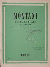 MONTANI -   TUTTE LE SCALE  - PER PIANOFORTE -  ed RICORDI