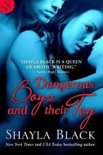 Dangerous Boys and Their Toy by Shayla Black (2013, Paperback)