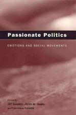Passionate Politics Emotions and Social Movements by Jeff Goodwin 9780226303994