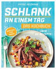 Schlank an einem Tag - Das Kochbuch von Patric Heizmann (11.12.2017, Paperback)