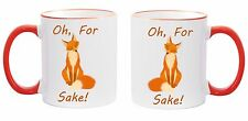 Oh, for Fox Sake Funny Quotes Coffee Mug, Birthday Gifts / Gifts to a friend