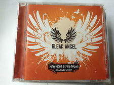Bleak Angel - Turn Right at the Moon (2009) BRAND NEW SEALED FAST POST CD