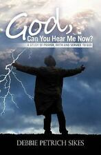 God, Can You Hear Me Now? : A Study of Prayer, Faith and Service to God by...