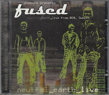 FUSED - NEUTRAL_EARTH_LIVE FROM RDS, DUBLIN - CD Xposure FUSCD01 Christian rock