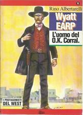 I PROTAGONISTI DEL WEST N°6 - WYATT EARP L'UOMO DELL'O.K. CORRAL 1994