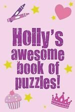 Holly's Awesome Book of Puzzles! : Children's Puzzle Book Containing 20...