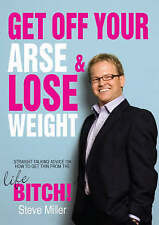 Very Good, Get Off Your Arse and Lose Weight: Straight-talking Advice on How to
