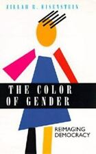 The Color of Gender: Reimaging Democracy by Eisenstein, Zillah R.
