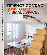 Very Good, How to Live in Small Spaces: Design, Furnishing, Decoration and Detai