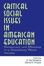 Critical Social Issues in American Education (3rd ed) by Shapiro (Paperback, 04)